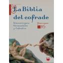 LA BIBLIA DEL COFRADE. ITINERARIO PARA HERMANDADES Y COFRADIAS. PASO A PASO