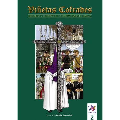 VIÑETAS COFRADES 2. HISTORIAS Y LEYENDAS DE LA SEMANA SANTA DE SEVILLA